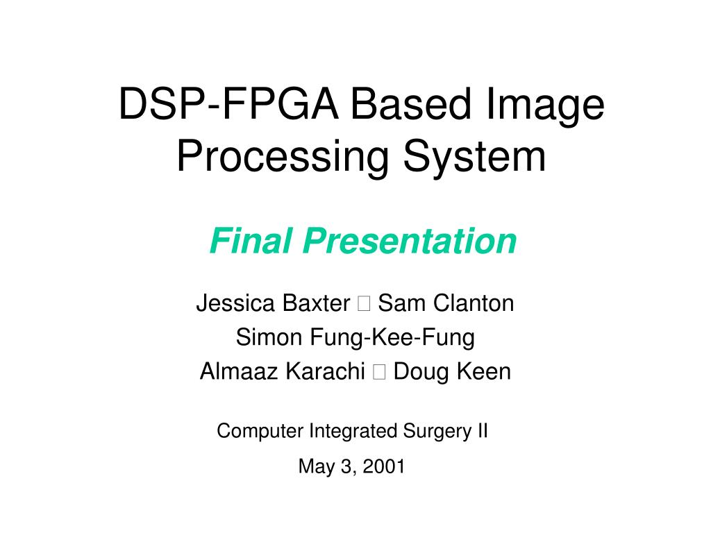 dsp fpga based image processing system final presentation l.