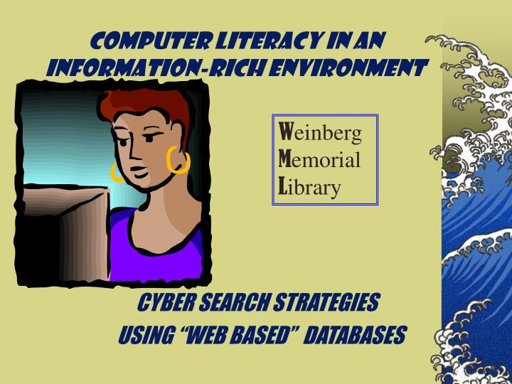 Computer literacy in an information rich environment
