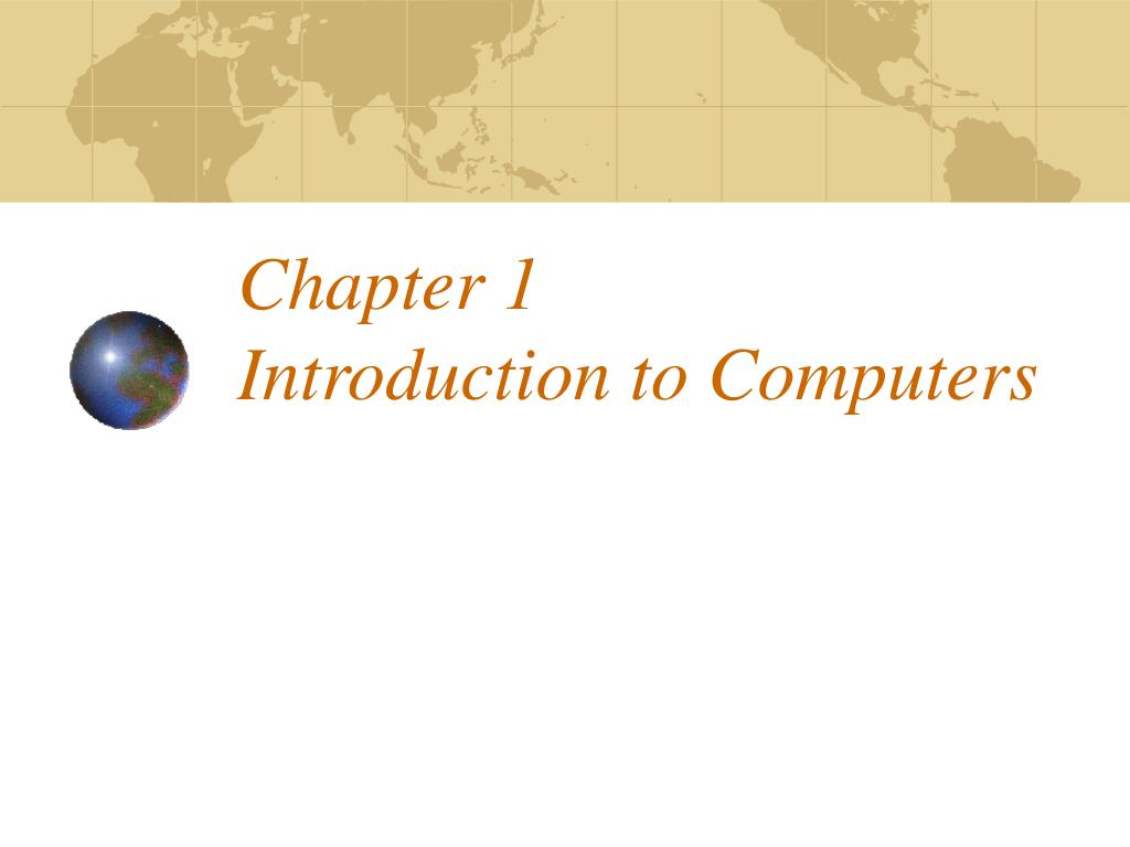 chapter 1 introduction to computers l.
