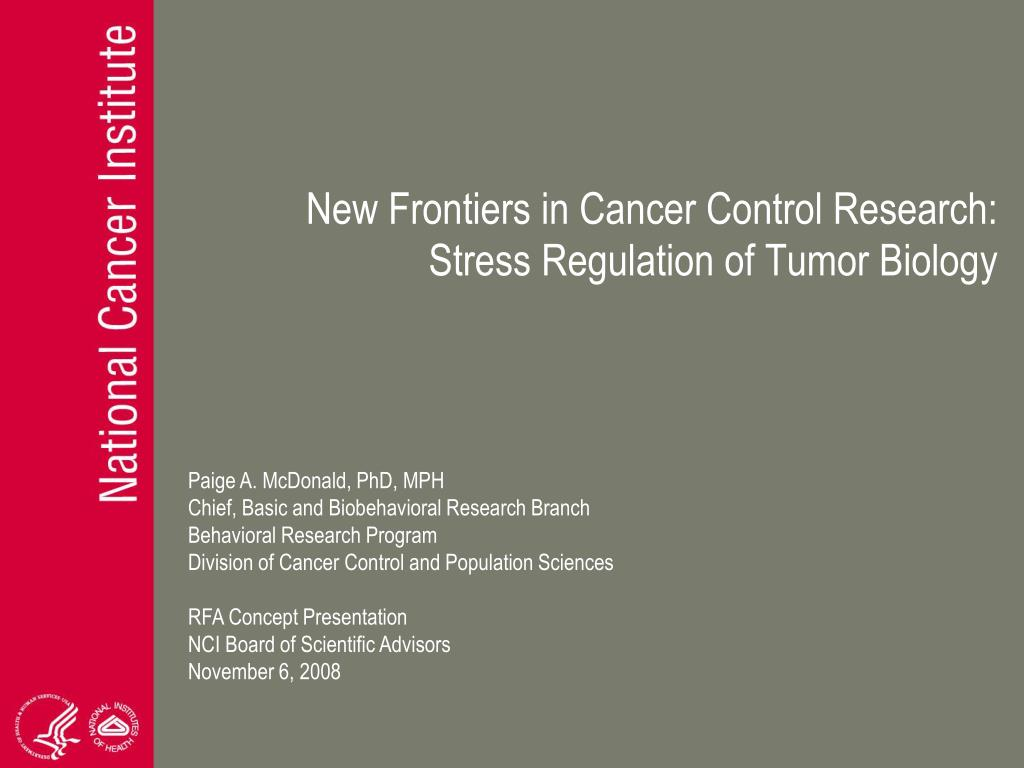 new frontiers in cancer control research stress regulation of tumor biology l.