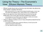 using the theory the economist s view efficient markets theory51