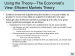 using the theory the economist s view efficient markets theory52