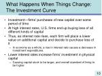 what happens when things change the investment curve