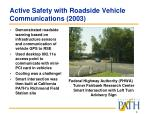 active safety with roadside vehicle communications 2003