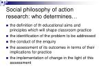 social philosophy of action research who determines