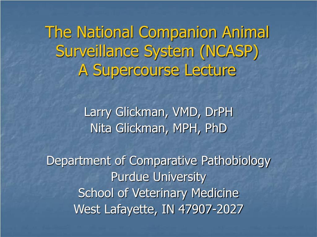 the national companion animal surveillance system ncasp a supercourse lecture l.