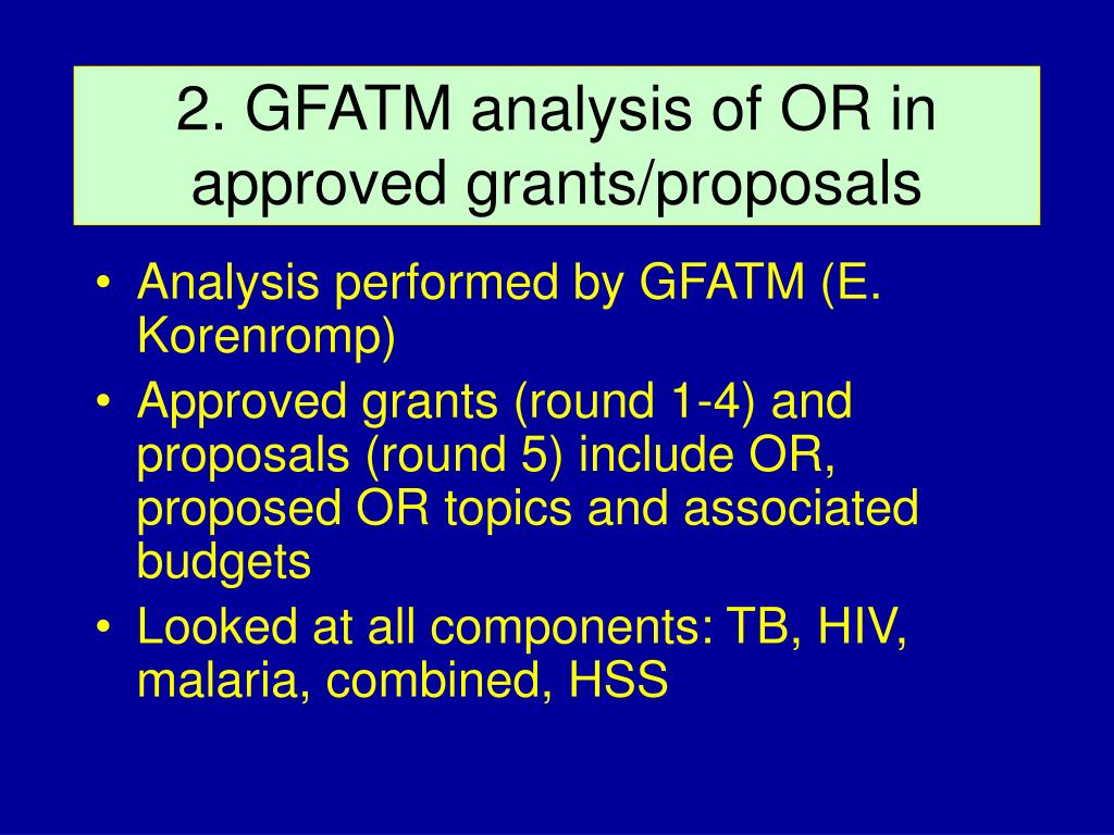 2. GFATM analysis of OR in    approved grants/proposals