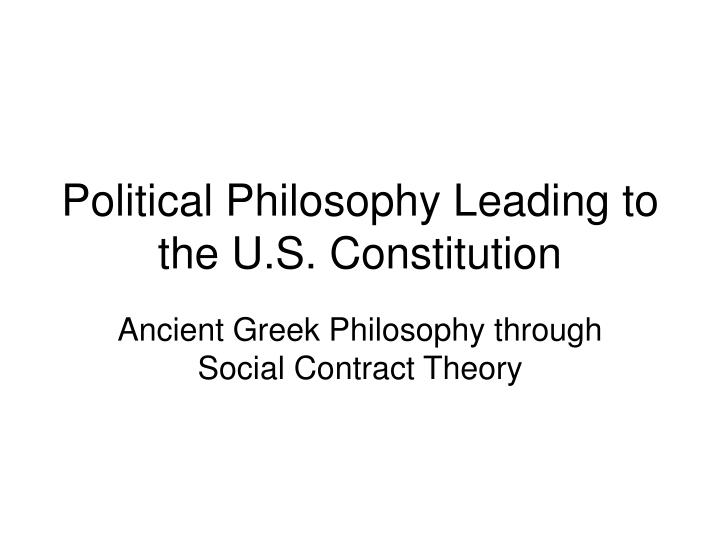political philosophy leading to the u s constitution n.