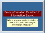 from information overload to information savvy