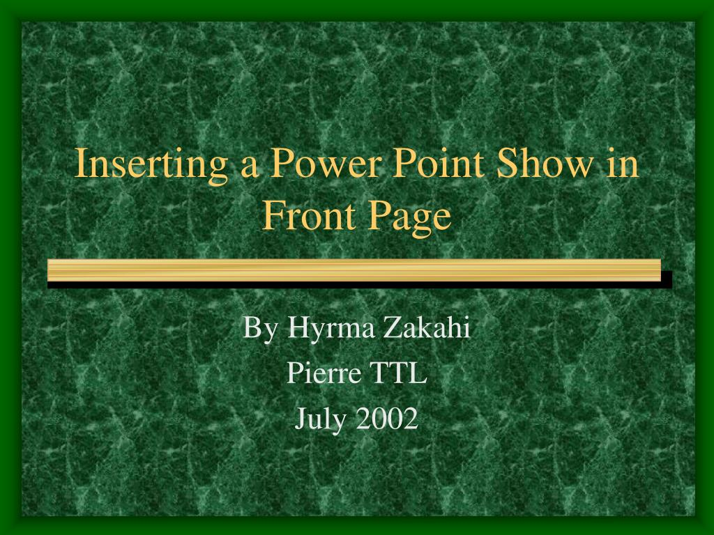 inserting a power point show in front page l.