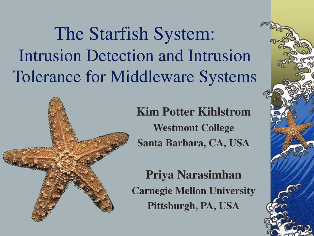 the starfish system intrusion detection and intrusion tolerance for middleware systems l.