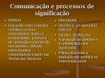 comunica o e processos de significa o