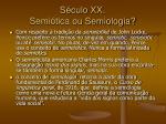 s culo xx semi tica ou semiologia11