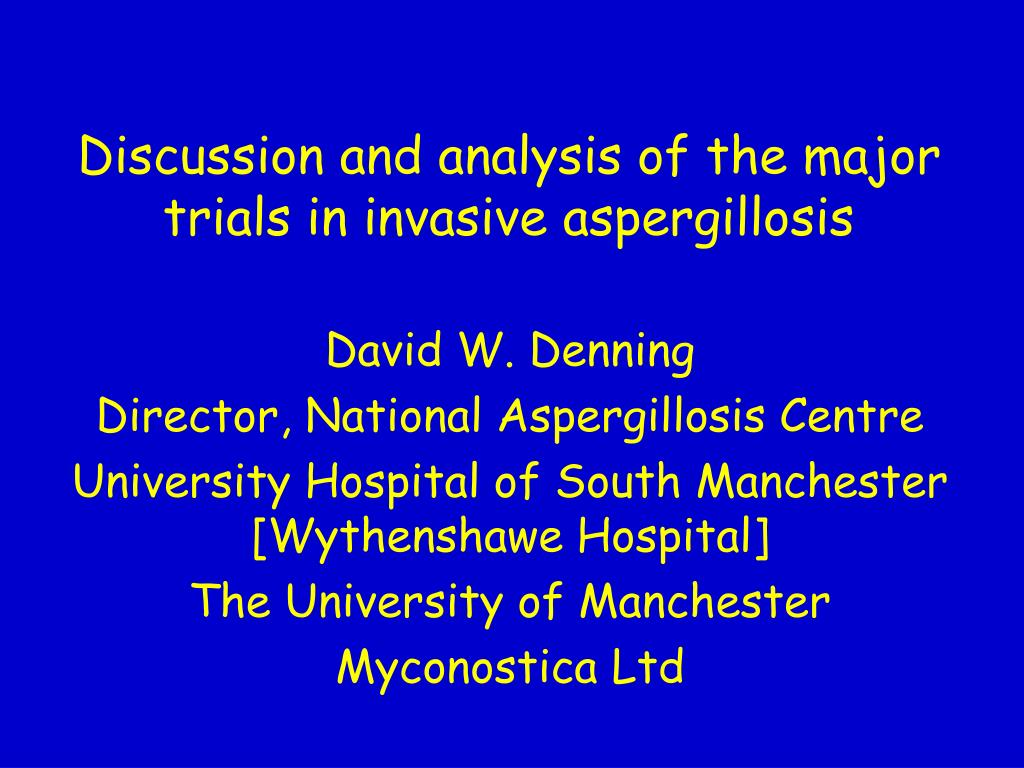 discussion and analysis of the major trials in invasive aspergillosis l.