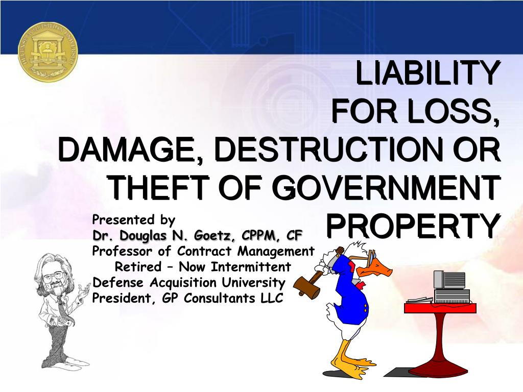 liability for loss damage destruction or theft of government property l.