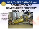 loss theft damage and destruction of government property does happen