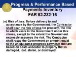 progress performance based payments inventory far 52 232 16