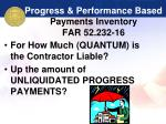 progress performance based payments inventory far 52 232 1647