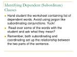 identifying dependent subordinate clauses