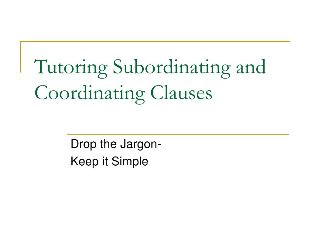 tutoring subordinating and coordinating clauses l.