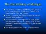 the glacial history of michigan16