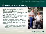 where clubs are going53