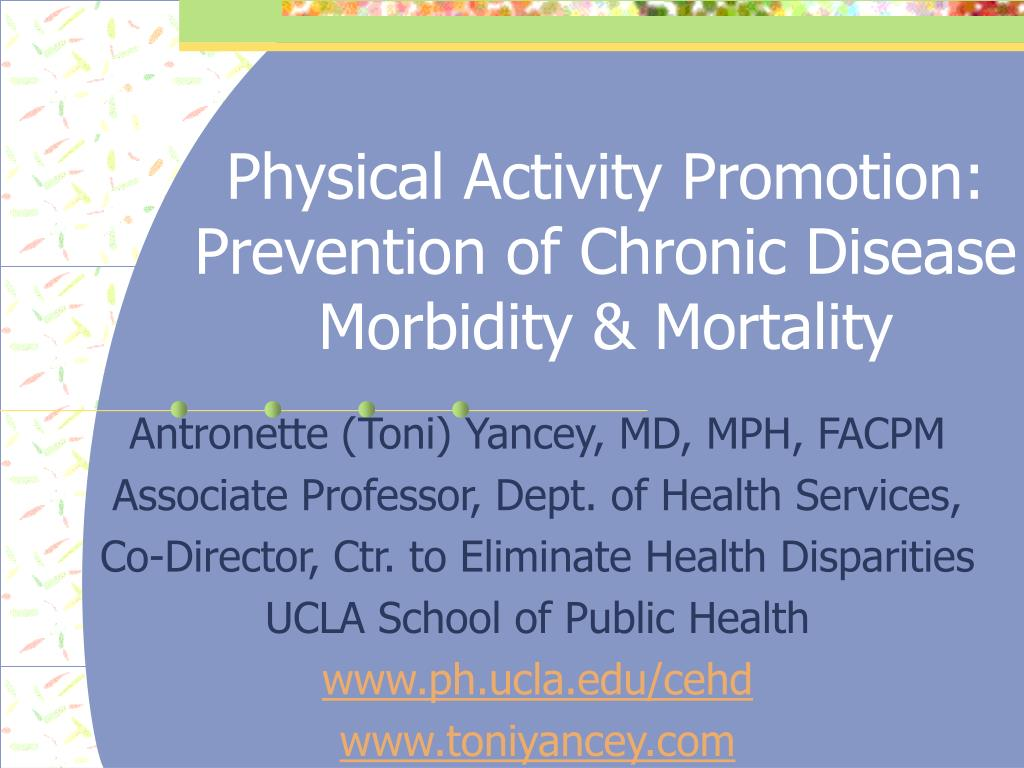 physical activity promotion prevention of chronic disease morbidity mortality l.