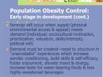 population obesity control early stage in development cont
