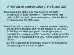 a final option is preservation of the status quo