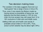 two decision making trees