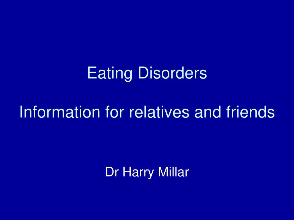 eating disorders information for relatives and friends l.