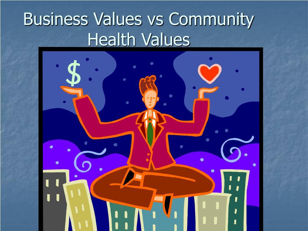 Business Values vs Community Health Values