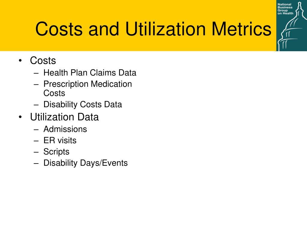 Costs and Utilization Metrics