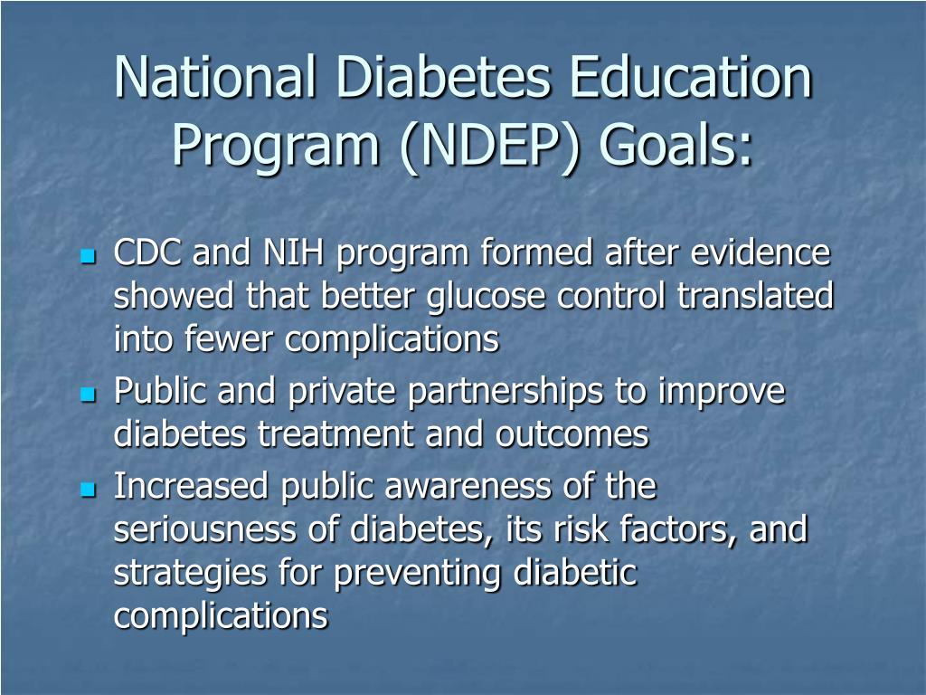 National Diabetes Education Program (NDEP) Goals: