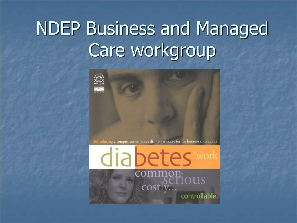 NDEP Business and Managed Care workgroup