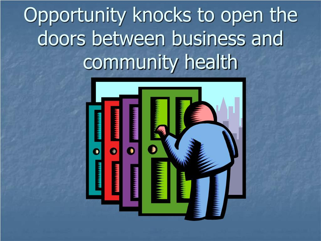 Opportunity knocks to open the doors between business and community health
