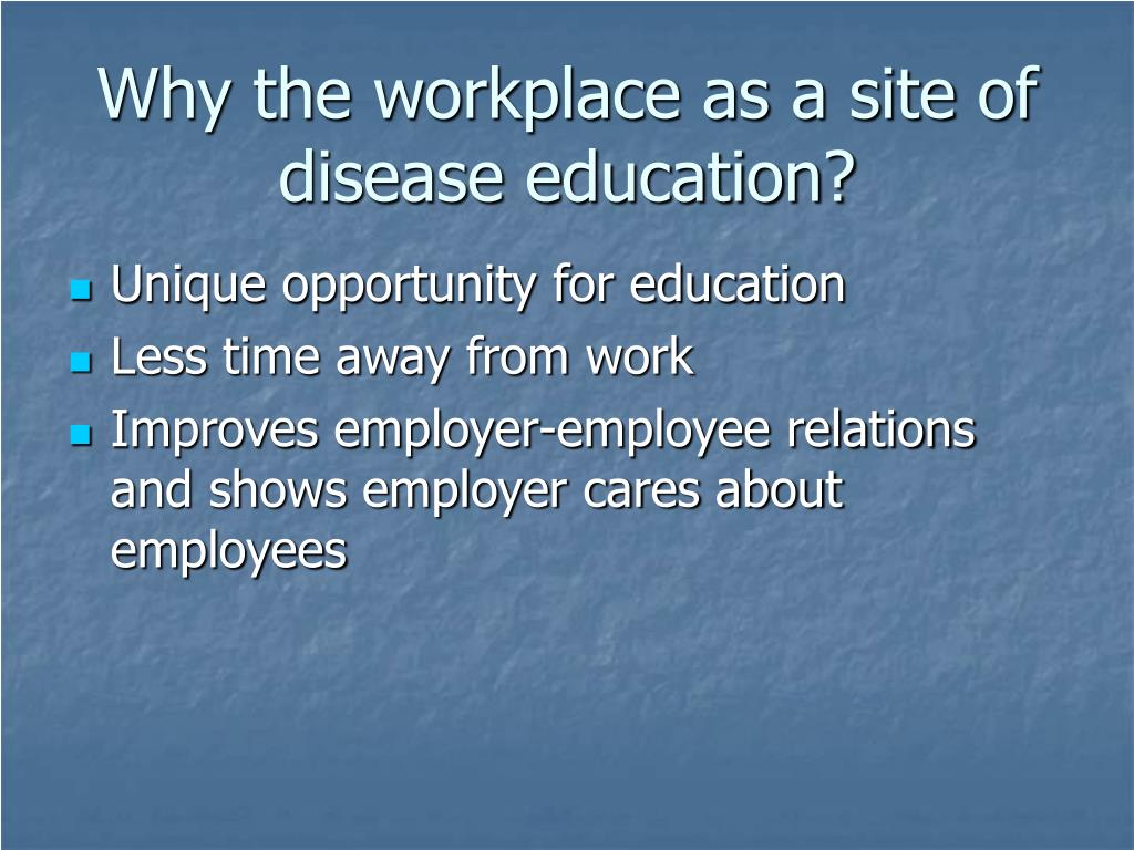 Why the workplace as a site of disease education?