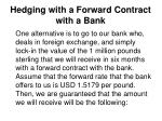 hedging with a forward contract with a bank