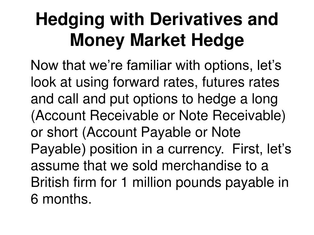 hedging with derivatives and money market hedge l.