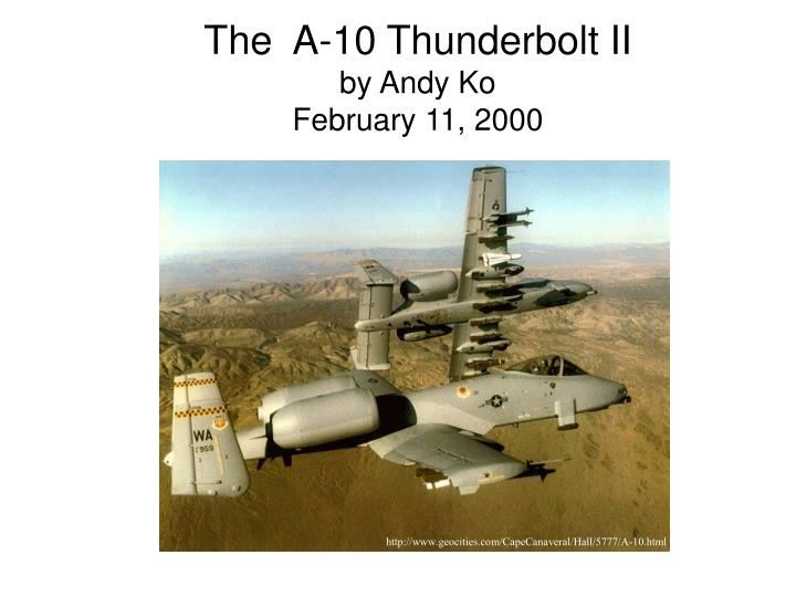 the a 10 thunderbolt ii by andy ko february 11 2000 n.
