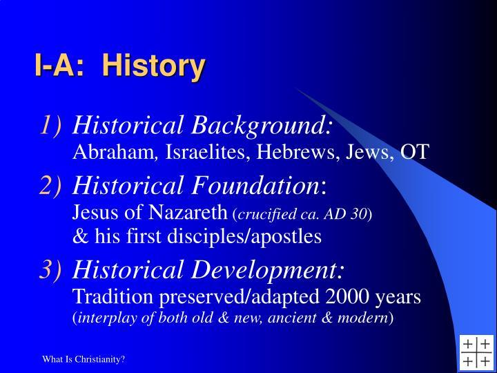 I a history