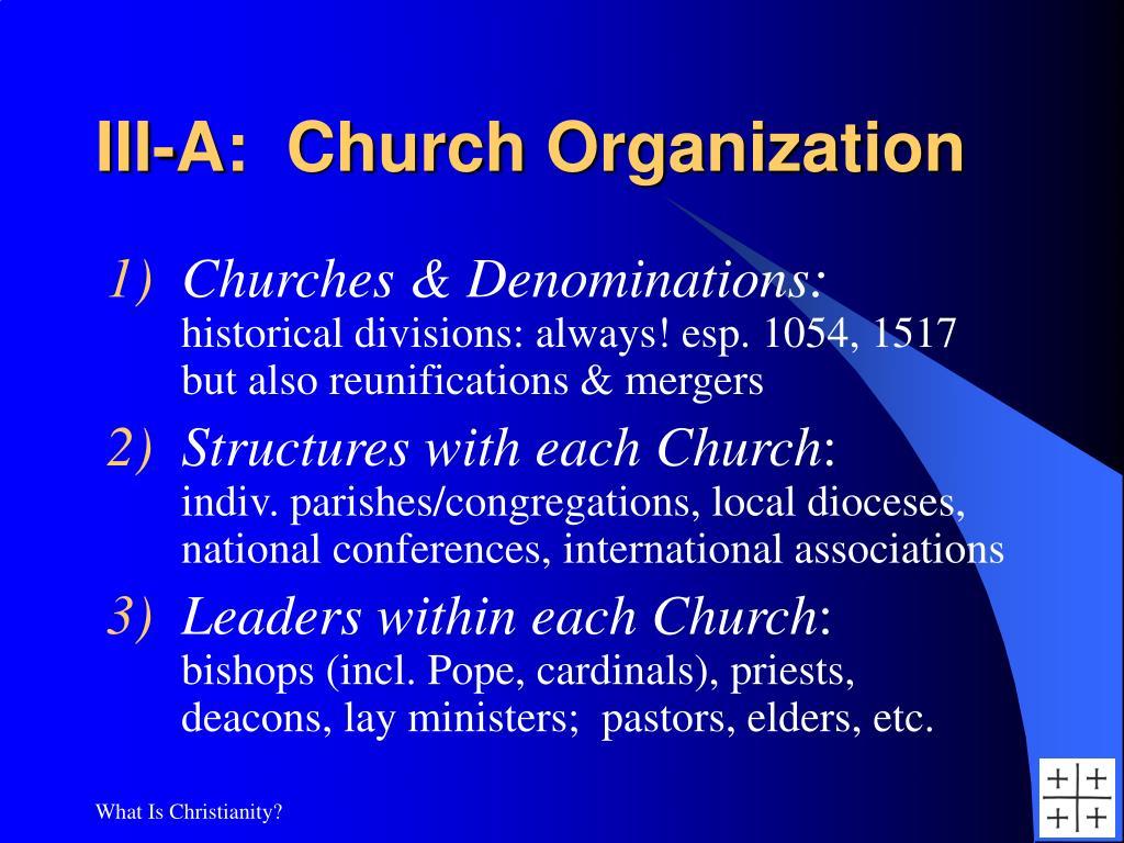 III-A:  Church Organization
