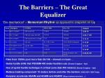 the barriers the great equalizer