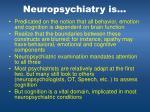 neuropsychiatry is