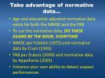 take advantage of normative data