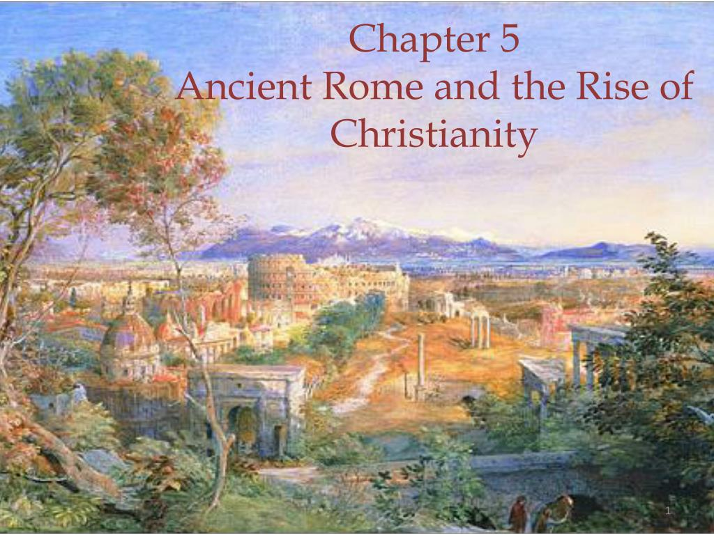 chapter 5 ancient rome and the rise of christianity l.