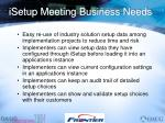 isetup meeting business needs7