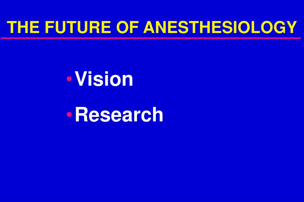 the future of anesthesiology l.