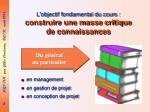 l objectif fondamental du cours construire une masse critique de connaissances