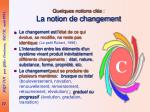quelques notions cl s la notion de changement